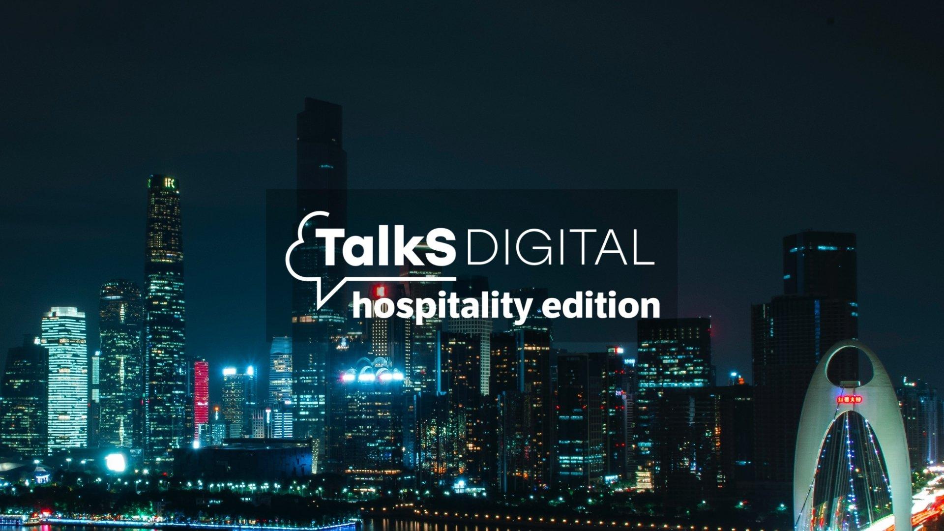 talksdigital, Due giornate live streaming completamente dedicate al settore dell'ospitalità